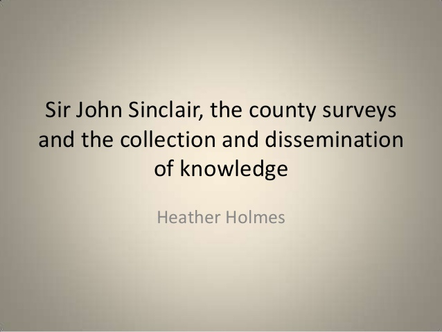sir-john-sinclair-the-county-surveys-and-the-collection-and-dissemination-of-knowledge-1-638